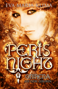 Cover Peris Night - Onirena - Aus Liebe geboren (Band 4) - Eva Maria Klima