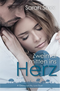 Cover - Zweimal mitten ins Herz (A Greenwater Hill Love Story 3) - Sarah Saxx