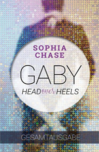 Cover - HEAD OVER HEELS - GABY (Gesamtausgabe) - Sophia Chase