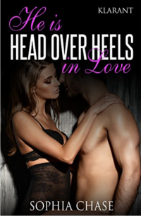 Cover - He is HEAD OVER HEELS in love - Sophia Chase