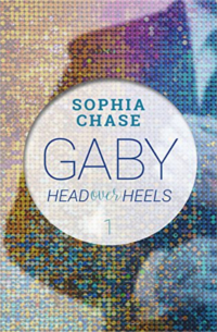 Cover - Head over Heels - Gaby Band 1 - Sophia Chase