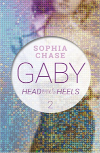 Cover - Head over Heels - Gaby Band 2 - Sophia Chase