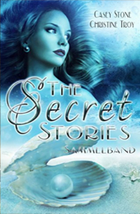 Cover The Secret Stories - Sammelband -Christine Troy & Casey Stone