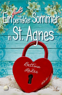 Cover - Ein fast perfekter Sommer in St. Agnes - Bettina Reiter