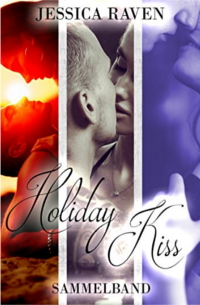 Cover - Holiday Kiss (Sammelband) - Jessica Raven