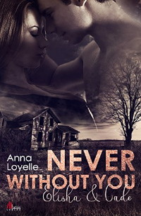 Cover - Never without you - Elisha und Cade - Anna Loyelle