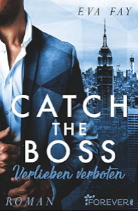 Cover - Catch the Boss - Verlieben verboten - Eva Fay