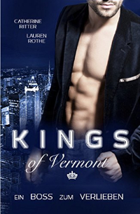 Cover - Kings of Vermont - Ein Boss zum Verlieben - Catherine Ritter - Lauren Rothe
