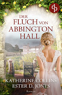 Cover - Der Fluch von Abbington Hall - Ester D. Jones & Katherine Collins