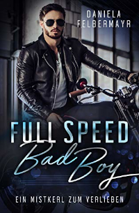 Cover - Full Speed Bad Boy - Daniela Felbermayr