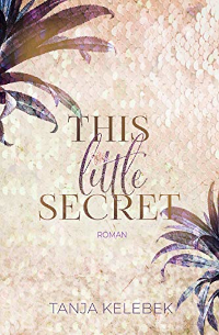 Cover - This little Secret - Tanja Kelebek